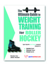 The Ultimate Guide to Weight Training for Roller Hockey (eBook)